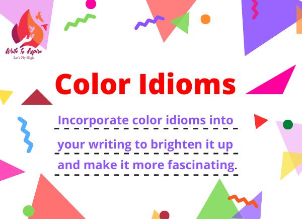 color idioms-write to aspire