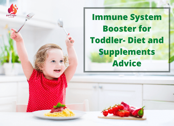 Immune System Booster for Toddler- Diet and Supplements Advice