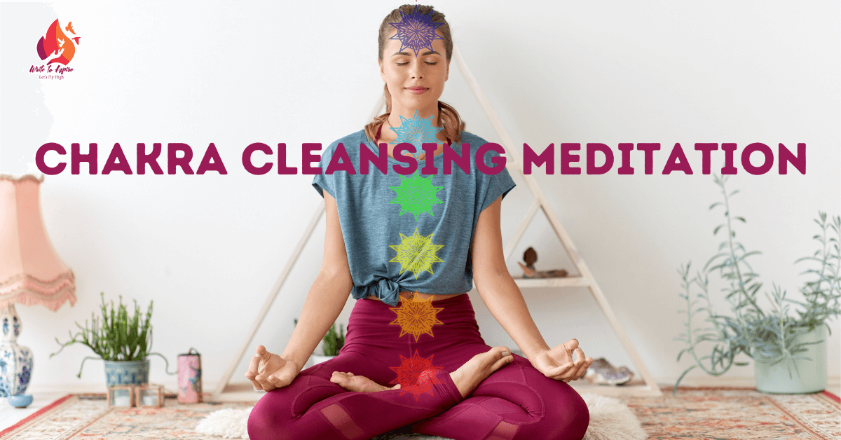 chakra cleansing meditation- write to aspire