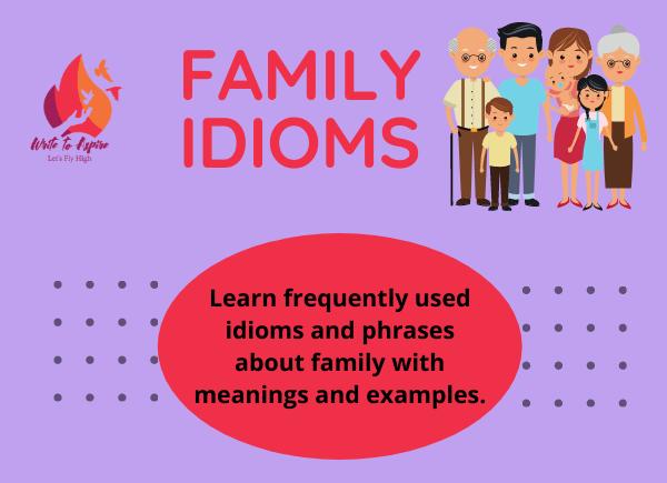 family idioms-write to aspire