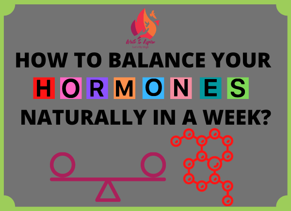 how to balance your hormones in a week-write to aspire