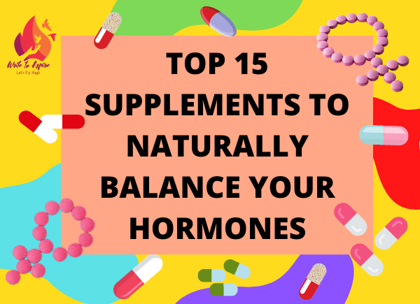 15 best supplements to naturally balance hormones-write to aspire