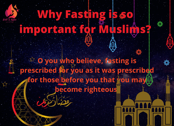 why fasting is so important for Muslims-write to aspire