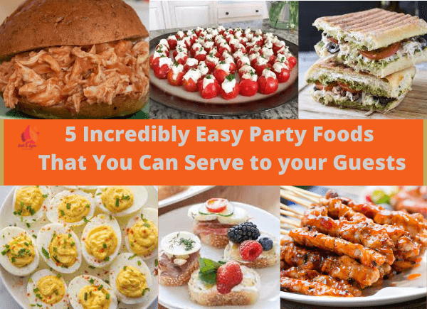 5 Incredibly Easy Party Foods That You Can Serve - write to aspire