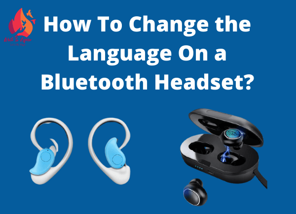 how to change the language on a Bluetooth headset-write to aspire