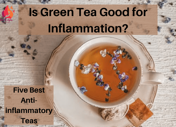 Is green tea good for inflammation?- write to aspire